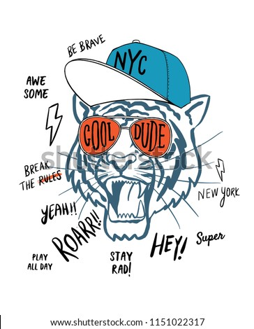 Hand drawn tiger illustration, with glasses, hat and hand drawn slogans. Vector graphics for t-shirt and other uses.