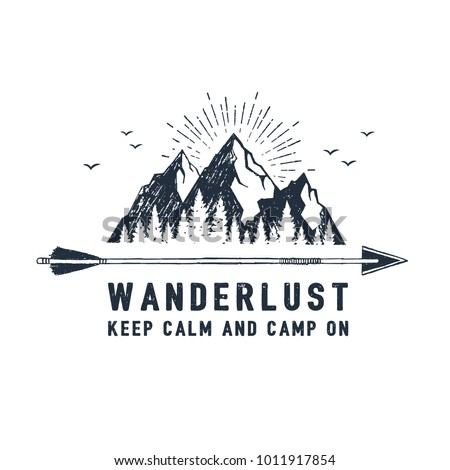 Hand drawn travel badge with mountains textured vector illustration and ' Wanderlust. Keep calm and camp on' inspirational lettering. ストックフォト ©