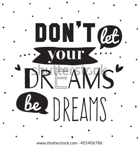 Hand drawn typography design. Trendy Inspirational and Motivational Poster. Vector. Isolated. Art typographic design for web, advertising, banner, poster, cards and print.