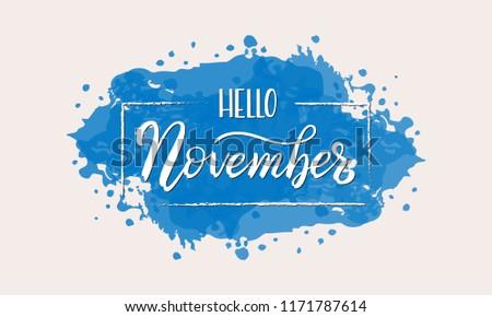 Hand drawn typography lettering phrase Hello November. Ink brush lettering for autumn invitation card. Month November for calendar. Handwritten phrase for banner, flyer, greeting card, calendar.