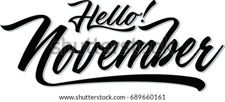 Hand drawn typography lettering phrase Hello, November isolated on the white background