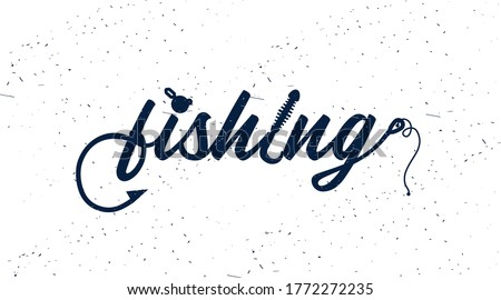 Hand Drawn Typography Poster. Fishing Typography with Hook, Silicone Fishing Bait and Sinker.  Stock photo ©