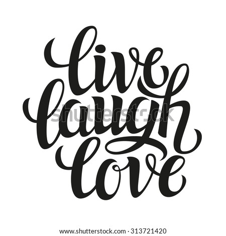 Shutterstock Hand drawn typography poster.Inspirational quote 'live laugh love'.For greeting cards, Valentine day, wedding, posters, prints or home decorations.Vector illustration