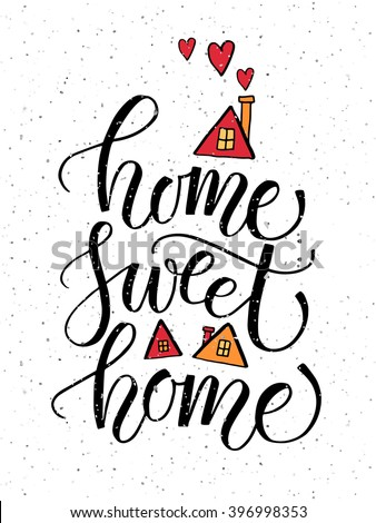 """Hand drawn typography poster. Quote """"Home sweet home"""" on textured background for postcard, card, banner or poster. Inspirational vector typography. Vector illustration EPS 10"""