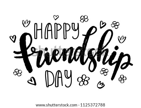 Hand drawn typography poster. Vector illustration of black lettering text Happy Friendship day. Holiday card on white background