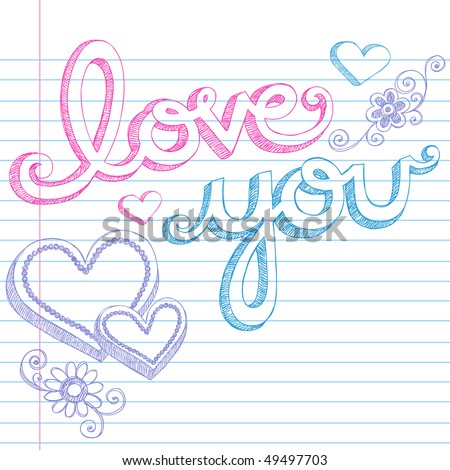 Hand-Drawn Valentine's Day Love You Sketchy Notebook Doodles Lettering and 3D Heart Shapes on Lined Paper Vector Illustration