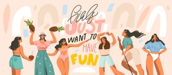 Hand drawn vector abstract stock graphic illustration with young smiling females dancing party at home and handwritten lettering quote isolated on white background