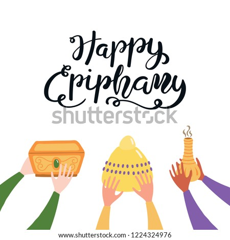 Hand drawn vector illustration of three kings of orient hands with gifts, lettering quote Happy Epiphany. Isolated objects on white background. Flat style design. Concept, element for card, banner.