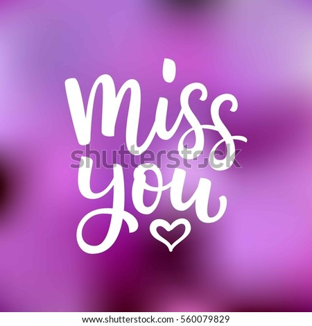 Hand Drawn Vector Lettering Miss You And Heart On Light Lilac Blur