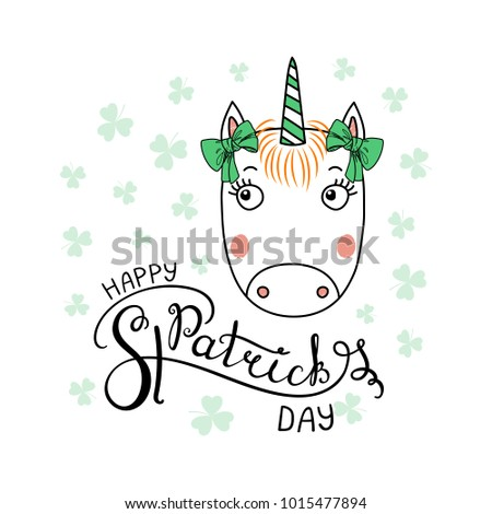 Hand drawn vector portrait of a cute funny unicorn with green ribbons, with text Happy Saint Patrick's day. Isolated objects on white. Vector illustration. Design concept for children, celebration. #1015477894