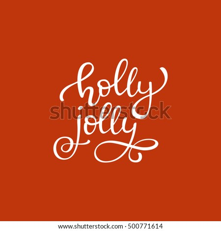 Hand Drawn Vector Quote Holly Jolly Isolated White Ink