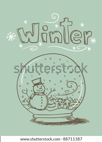 "Hand drawn vector snow globe with snowman and trees and ""Winter"" text."