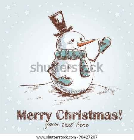 Hand drawn vintage christmas card with funny smiling snowman wearing scarf, mittens and a hat