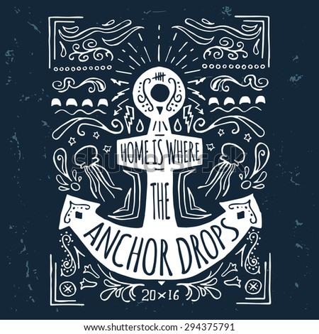 Hand drawn vintage label with an anchor and lettering on grunge background