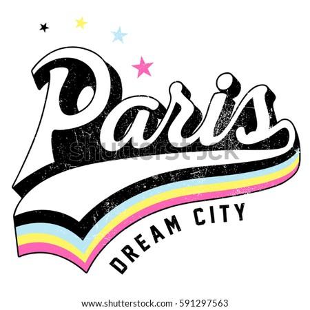 Hand drawn Vintage Typography Label & T shirt Graphic & Poster Graphic & Apparel Graphic. Vector Illustration. Paris Script. Lettering ' Paris Dream city'