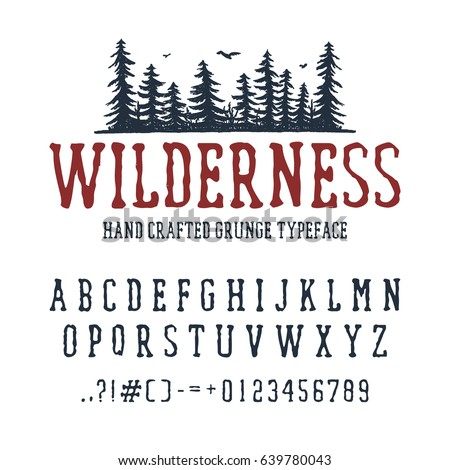 Hand drawn Wilderness font. Latin alphabet vector letters, numbers, and signs. PIne trees vector illustration.