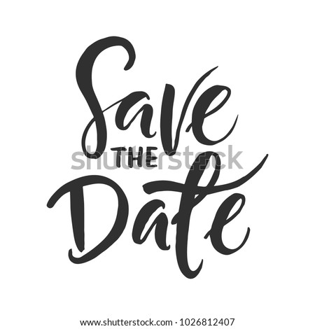 "Hand drawn word. Brush pen lettering with phrase "" save the date """