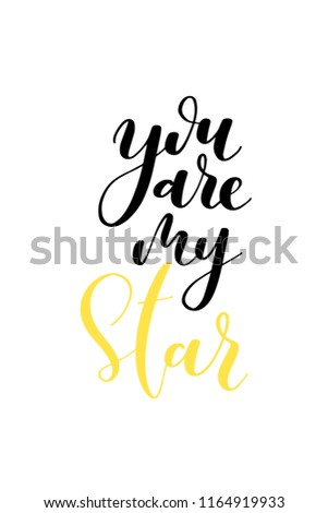 Hand drawn word. Brush pen lettering with phrase You are my star. #1164919933