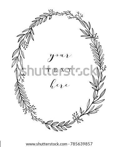 Hand drawn wreath. Vector floral design elements for invitations, greeting cards, scrapbooking, posters. Vintage decorative laurel, oval frame made of twigs, leaves and branches.