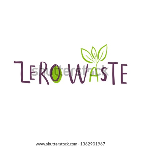 Hand drawn Zero waste logo or sign. Eco badge, tag for shopping, no plastic market, products packaging, ad. Hand drawn leaves, branches, plant elements with lettering. Vector organic design template.