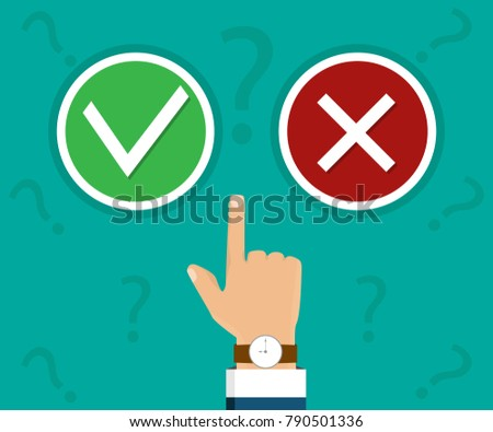 Hand, finger pressing buttons true or falls.Vector illustration. The concept of choice, the right choice and a wrong choice. True or falls decision.