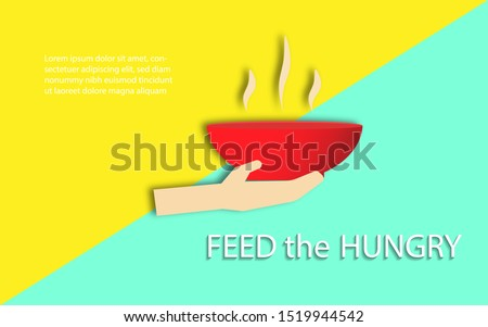 Hand giving a bowl of food, Feed a hungry concept. Hunger Prevention. Charity Donation. Giving food activity for the poor refugees. volunteer organizations feeding people in paper art illustration
