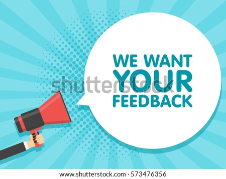 Hand hold megaphone. We want your feedback in bubble. Vector illustration comic retro background.