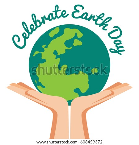 Hand Holding ecology world with Celebrated Earth Day text