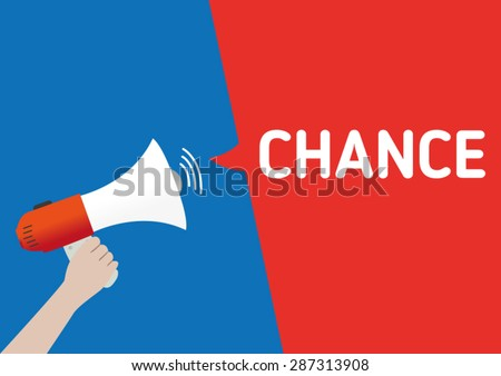 Hand Holding Megaphone with CHANCE Announcement