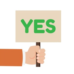 Hand holding sign with the word Yes. Placard Yes or No. Votes concept. Disagree, agree, feedback. Vector stock
