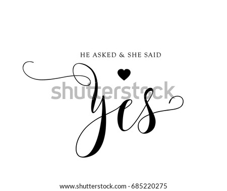 Hand letter script wedding sign catch word art design vector for she said yes