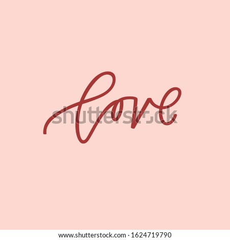 Hand lettered script of love