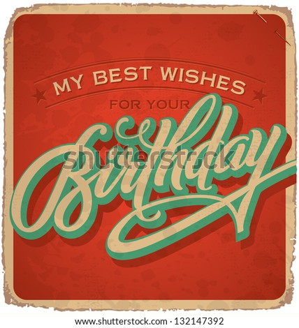 hand-lettered vintage birthday card -- with handmade calligraphy, vector (eps10); grunge effects in a separate layer;
