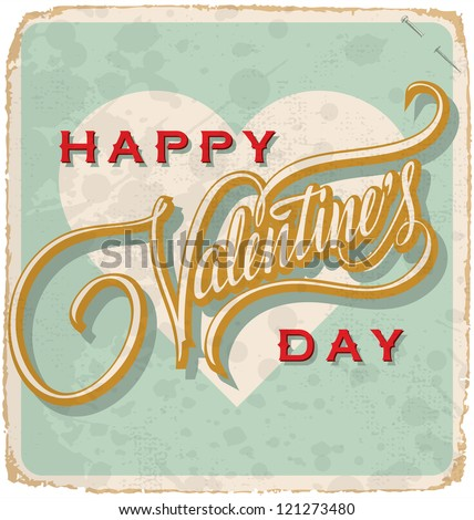 hand-lettered vintage st. valentine's card - with handmade calligraphy, vector (eps10); grunge effects in a separate layer;