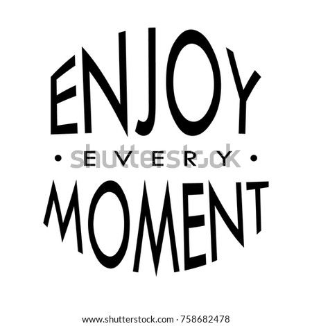 Hand lettering Enjoy Every Moment white background. Bible quote. Modern calligraphy. Motivational inspirational quote.