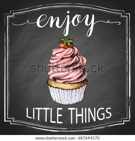 Hand lettering enjoy little things on retro black chalkboard background with hand-drawn colorful cupcake sketch. Vector vintage illustration.