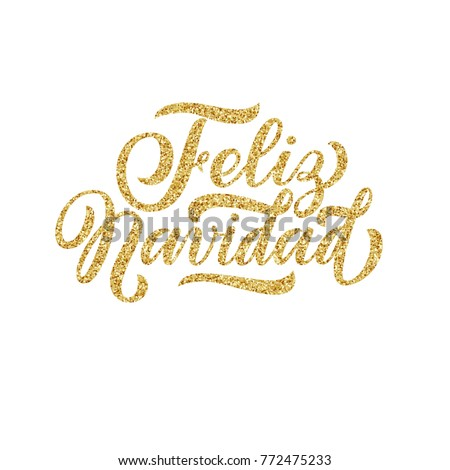 Hand lettering Feliz Navidad, spanish Merry Christmas with golden glitter effect, isolated on white background. Ideal for festive design, christmas postcards. Vector typography illustration.