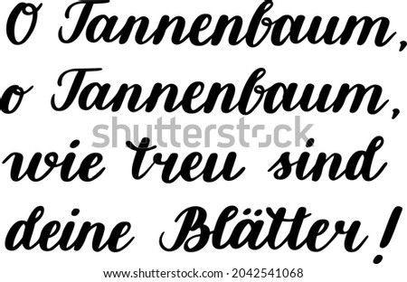 Hand lettering. German words from the Christmas song 'O Tannenbaum, wie treu sind deine Blätter!', in English means 'O Christmas tree, how unfailing are your leaves!'. Modern calligraphy vector art Zdjęcia stock ©