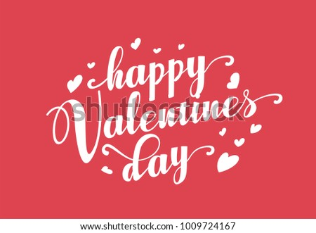 Hand lettering Happy Valentines Day with heart, romantic greeting card, modern typography for poster, vector art. Valentine Day Calligraphy Vector. #1009724167