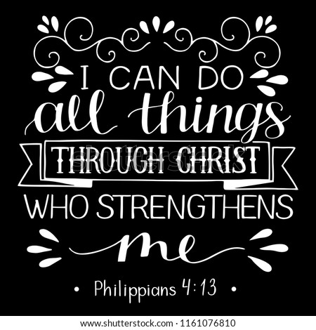 Hand lettering I can do ALL things through CHRIST who strengthens me. Biblical background. Christian poster. Scripture prints. Quote Foto d'archivio ©