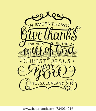 Hand lettering In everything give thanks. Biblical background. Christian poster. Card. Modern calligraphy. Verse. Graphics