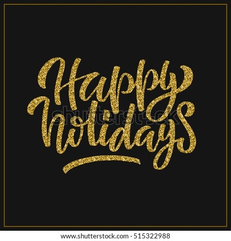 Hand lettering inscription happy holidays with golden glitter effect, isolated on black background, in square frame. Ideal for festive design, christmas postcards. Vector illustration.