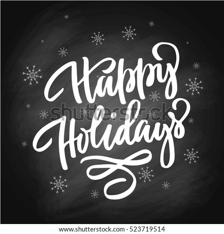 Hand lettering inscription happy holidays with snowflakes, isolated on black chalkboard background. Perfect for festive design, christmas postcards.