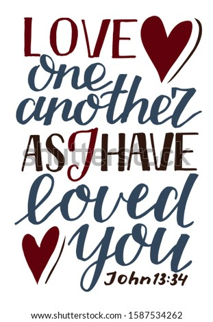 Hand lettering Love one another, as I have loved you . Biblical background. Christian poster. Scripture print. Motivational quote. Modern calligraphy. John Stock foto ©
