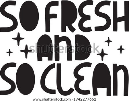 Hand lettering quote so fresh and so clean on white background. vector illustration. Bathroom concept.  Stok fotoğraf ©