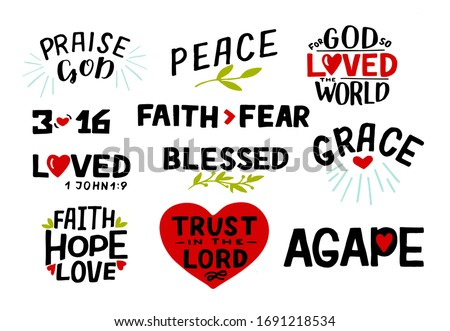 Hand lettering set with Bible verse Faith, Hope, Love, Trust in the Lord, Praise God, 3 16, Blessed, Agape, Grace, Faith fear. Biblical background.  Scripture print. Christian logo. Motivational quote Сток-фото ©