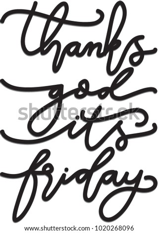 Hand Lettering Thank God It Is Friday On White Background. TGIF. hand drawn alphabet. decorative font. Hand Lettered Quote. Modern Calligraphy.