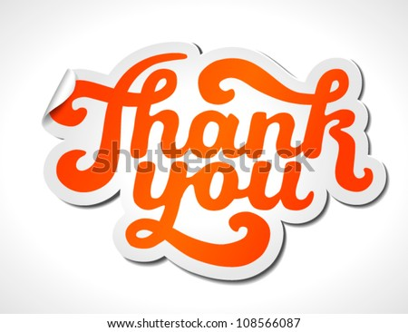 Hand lettering thank you (sticker) isolated on white - vector illustration. For your business presentations.
