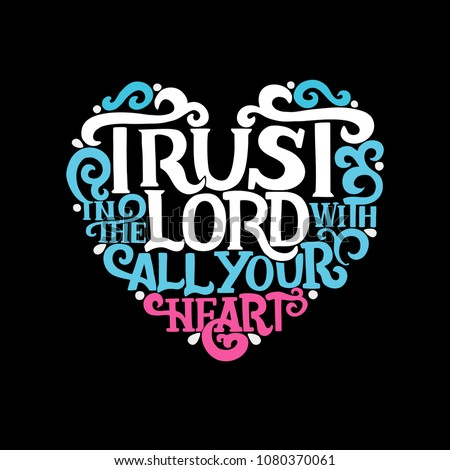 Hand lettering Trust in the Lord with your heart. Biblical background. Christian poster. New Testament. Scripture prints. Card. Calligraphy Proverbs Vintage