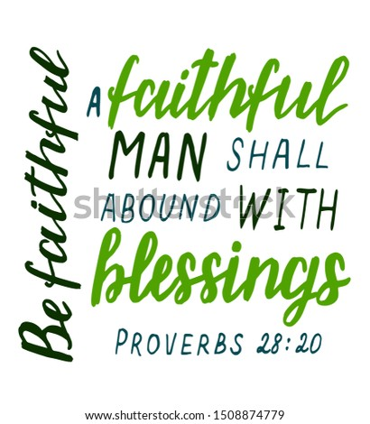 Hand lettering with bible verse A faithful man shall abound with blessings. Biblical background. Christian poster. Modern calligraphy. Card. Motivational quote. Scripture print